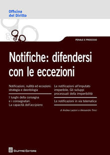 Notifiche: difendersi con le eccezioni - Alessandro Trinci,Andrea Lazzoni - copertina