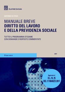 Diritto del lavoro e della previdenza sociale. Manuale breve. Tutto il programma d'esame con domande e risposte commentate - Antonio Di Stasi - copertina