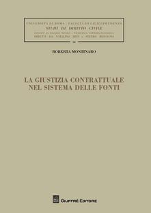 La giustizia contrattuale nel sistema delle fonti - Roberta Montinaro - copertina