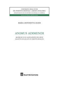 Animus adimendi. Ricerche sull'alienazione del bene oggetto di legato in diritto romano