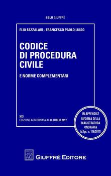 Codice di procedura civile e norme complementari - Elio Fazzalari,Francesco Paolo Luiso - copertina