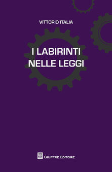 I labirinti nelle leggi - Vittorio Italia - copertina