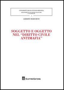 Soggetto e oggetto nel «diritto civile antimafia»