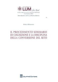 Il procedimento sommario di cognizione e la disciplina della conversione del rito - Mirko Abbamonte - copertina