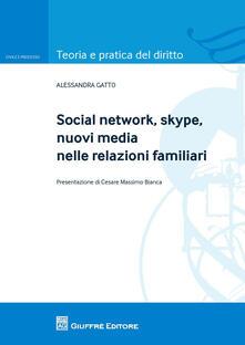 Social network, skype, nuovi media nelle relazioni familiari - Alessandra Gatto - copertina