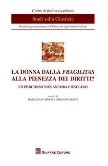 La donna dalla fragilitas alla pienezza dei diritti? Un percorso non ancora concluso - copertina