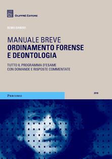 Ordinamento forense e deontologia. Manuale breve - Remo Danovi - copertina