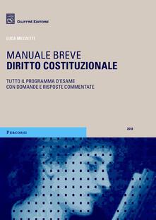 Diritto costituzionale. Manuale breve. Tutto il programma d'esame con domande e risposte commentate