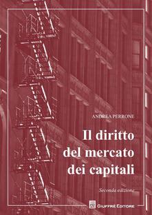 Il diritto del mercato dei capitali - Andrea Perrone - copertina