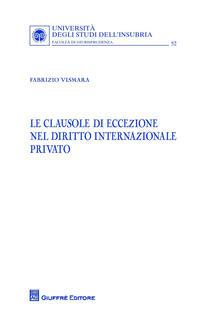 Le clausole di eccezione nel diritto internazionale privato - Fabrizio Vismara - copertina