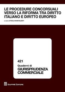 Le procedure concorsuali verso la riforma tra diritto italiano e diritto europeo. Atti Convegno Courmayeur 23-24 settembre 2016