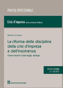 La riforma delle discipline della crisi d'impresa e dell'insolvenza. Osservazioni sulla legge delega (l. n. 155/2017)