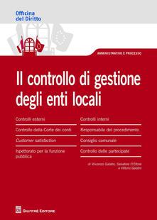 Il controllo di gestione degli enti locali - Vincenzo Galatro,Salvatore D'Ettore,Vittorio Galatro - copertina