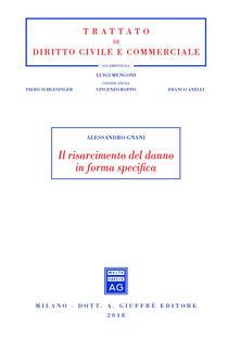 Il risarcimento del danno in forma specifica - Alessandro Gnani - copertina