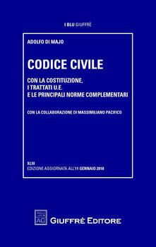 Codice civile. Con la Costituzione, i trattati U.E. e le principali norme complementari - Adolfo Di Majo - copertina