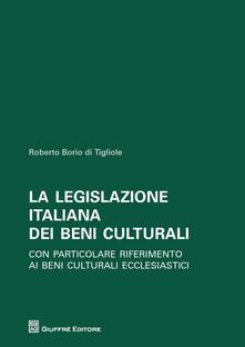 La legislazione italiana dei beni culturali. Con particolare riferimento ai beni culturali ecclesiastici.pdf