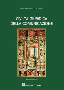 Civiltà giuridica della comunicazione - Giovanni Paolo Accinni - copertina