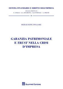 Garanzia patrimoniale e trust nella crisi d'impresa - Piergiuseppe Spolaore - copertina