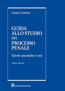 Premioquesti.it Guida allo studio del processo penale. Tavole sinottiche e atti Image