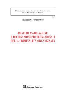 Reati di associazione e declinazioni preternazionali della criminalità organizzata - Giuseppina Panebianco - copertina