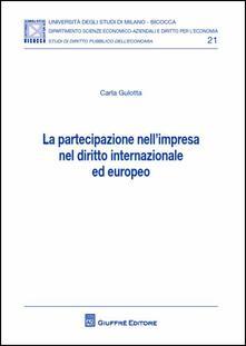 Partecipazione nell'impresa nel diritto internazionale ed europeo - Carla Gulotta - copertina