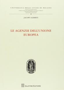 Le agenzie dell'Unione Europea - Jacopo Alberti - copertina