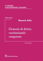 Il sistema costituzionale italiano. Vol. 4: Elementi di diritto costituzionale comparato.