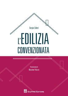 L' edilizia convenzionata - Sergio Sideri - copertina