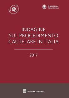 Indagine sul procedimento cautelare in Italia 2017 - copertina