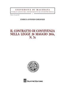 Il contratto di convivenza nella legge 20 maggio 2016, n. 76 - Enrico Antonio Emiliozzi - copertina