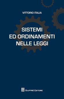 Sistemi ed ordinamenti nelle leggi - Vittorio Italia - copertina