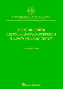 """Primato del diritto dell'Unione Europea e controlimiti alla prova della """"Saga Taricco"""" - copertina"""