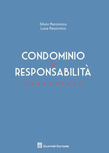 Condominio e responsabilità - Luca Rezzonico,Silvio Rezzonico - copertina