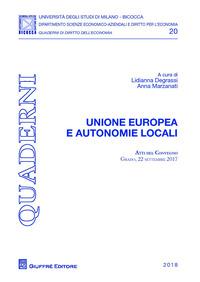 Unione Europea e autonomie locali. Atti del Convegno (Grado, 22 settembre 2017) - - wuz.it