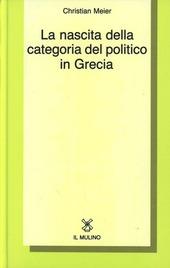La nascita della categoria del politico in Grecia