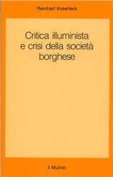Critica illuminista e crisi della società borghese - Reinhart Koselleck - copertina