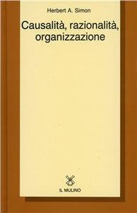 Libro Causalità, razionalità, organizzazione Herbert A. Simon