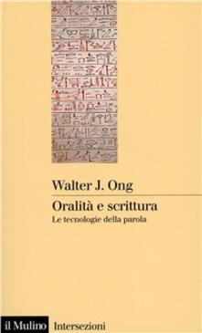 Oralità e scrittura. Le tecnologie della parola - Walter J. Ong - copertina
