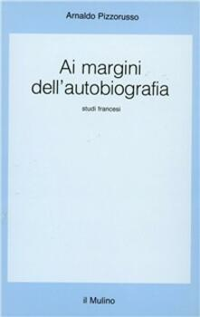 Milanospringparade.it Ai margini dell'autobiografia. Studi francesi Image