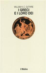 Libro I greci e i loro dei William K. C. Guthrie