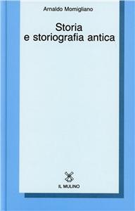 Libro Storia e storiografia antica Arnaldo Momigliano