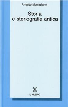 Storia e storiografia antica - Arnaldo Momigliano - copertina