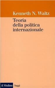 Libro Teoria della politica internazionale Kenneth N. Waltz