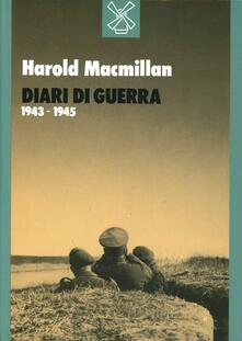 Diari di guerra. Il Mediterraneo dal 1943 al 1945 - Harold McMillan - copertina
