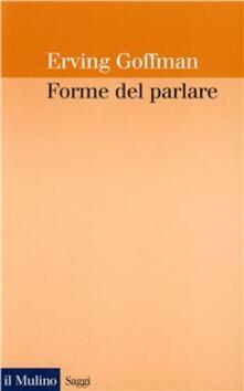 Forme del parlare - Erving Goffman - copertina