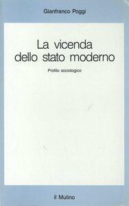 Foto Cover di La vicenda dello Stato moderno. Profilo sociologico, Libro di Gianfranco Poggi, edito da Il Mulino