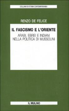 Nicocaradonna.it Il fascismo e l'Oriente. Arabi, ebrei e indiani nella politica di Mussolini Image