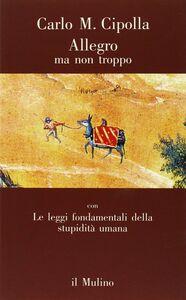 Libro Allegro ma non troppo Carlo M. Cipolla