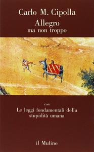 Libro Allegro ma non troppo con Le leggi fondamentali della stupidità umana Carlo M. Cipolla