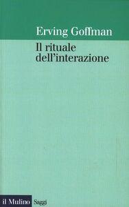 Libro Il rituale dell'interazione Erving Goffman